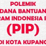 Polemik PIP di Kota Kupang